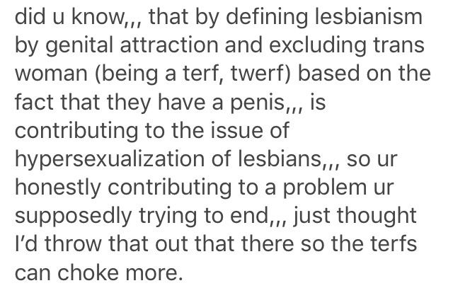defining lesbianism as female homosexuality is bad for women. terfs can choke